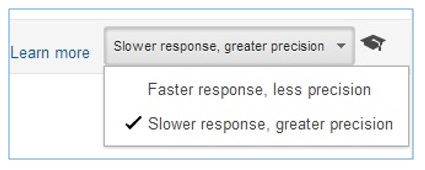 slower response greater precision