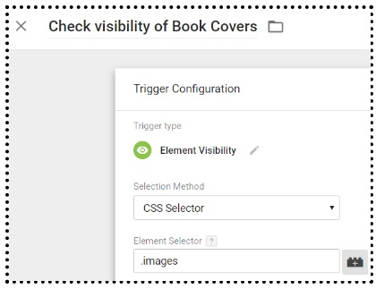 Using Element Visibility Trigger In Google Tag Manager