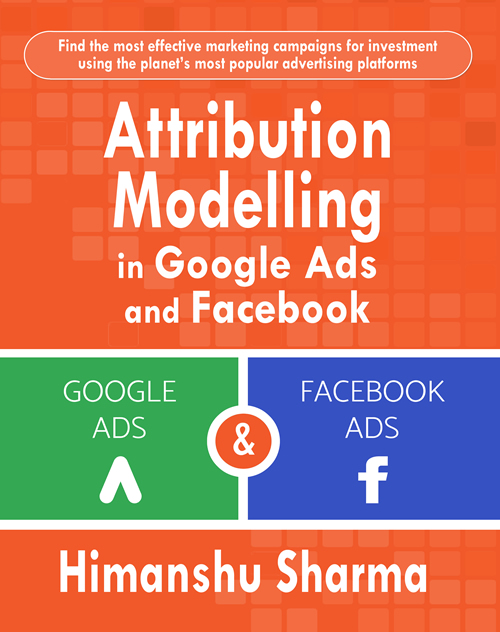 Attribution Modelling in Google Ads and Facebook