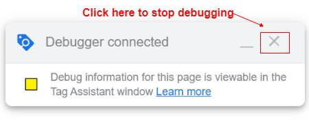 google tag assistant stop debugging
