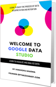 Get the ebook on Google Data Studio (50+ Pages)