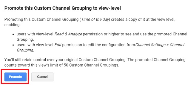 promote this custom channel grouping to view level