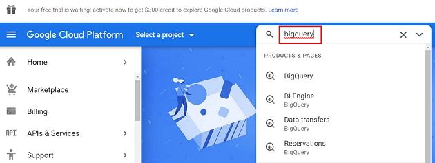 Type bigquery in the search box 1
