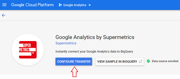 CONFIGURE TRANSFER Google Analytics by Supermetrics