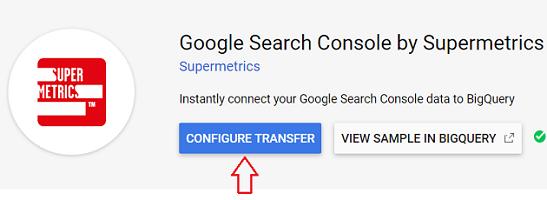 CONFIGURE TRANSFER Google Search Console by Supermetrics connector
