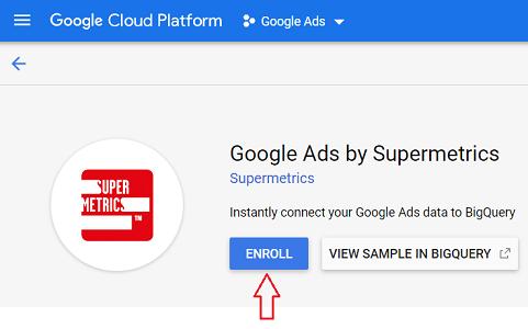 enroll Google Ads by Supermetrics connector